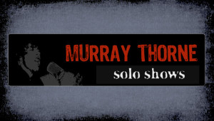 "Murray Thorne ""Solo Shows"""